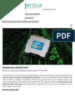 Procesadores Intel_ ¿Cuál elijo_ (Parte II) - Bytelix.pdf