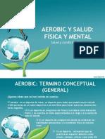Aerobic, Salud Fisica y Mental