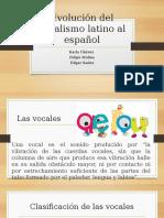 Evolución Del Vocalismo Latino Al Español