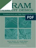 Brent Keeth, R.jacob Baker, Brian Johnson, Feng Lin. DRAM Circuit Design. Fundamental and High-Speed Topics