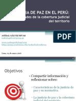 2016-05-04 Justicia de Paz Peruana, Cobertura Judicial de Un Territorio Complejo y Diverso