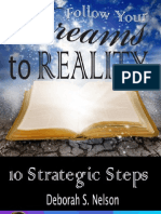 10 Simple (but not easy) Dreams to Reality Steps to get you from Dreaming to Reality!