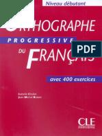 Orthographe Progressive Du Fran 231 Ais d 233 Butant