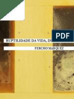 MARQUÉZ, Fercho - Ruptilidade Da Vida, Ductilidade Da Morte, 2016.