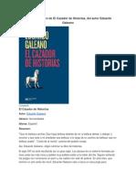 Resumen de El Cazador de Historias, Del Autor Eduardo Galeano