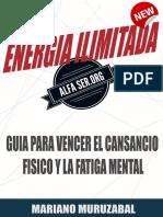 Energia Ilimitada. Guia Para Vencer El Cansancio Fisico y La Fatiga Mental.