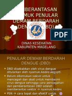 PEMBERANTASAN NYAMUK PENULAR DEMAM BERDARAH DENGUE (DBD.ppt