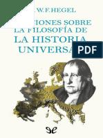 Hegel, Georg Wilhelm Friedrich - Lecciones Sobre La Filosofia de La Historia Universal