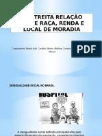 A ESTREITA RELAÇÃO ENTRE RAÇA, RENDA E LOCAL DEMORADIA