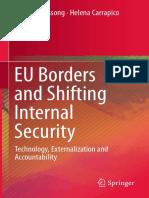 Raphael Bossong, Helena Carrapico (eds.)-EU Borders and Shifting Internal Security_ Technology, Externalization and Accountability-Springer International Publishing (2016).pdf