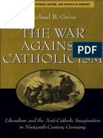 Gross - The War Against Catholicism; Liberalism and the Anti-Catholic Imagination in Nineteenth-Century Germany (2004)