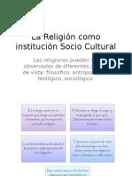La Religión como institución Socio Cultural.ppt