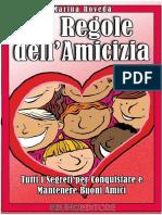 (eBook E-book) Le Regole Dell'Amicizia _ Tutti i Segreti Per Conquistare e Mantenere Buoni Amici (Comunicazione Psicologia)