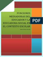 Funciones Mediadoras Del Educador y La Educadora Social en El Contexto Escolar