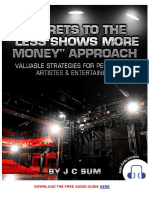 Secrets to the Less Shows More Money Approach