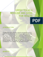 Green Tea as a Medicine and Good For