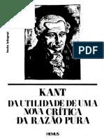KANT Immanuel - Da Utilidade de Uma Nova Crítica Da Razao Pura