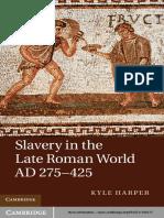 [Kyle Harper] Slavery in the Late Roman World, AD