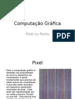 Computação Gráfica-pixel.pptx