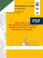 Influencia Del Crecimiento Urbano en La Morfologia Del C.H. de Jauja ULTIMO