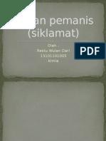 PEMANIS SIKLAMAT RESTU