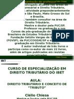 AULA+PROF.+CLÉLIO+CHIESA-2009-2+DIREITO+TRIBUTARIO+E+CONCEITO+DE+TRIBUTO[2].ppt