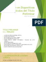 Resumen en Diapositivas Del Título Preliminar I Al X