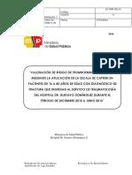 VALORACIÓN DE RIESGO DE TROMBOEMBOLIA PULMONAR MEDIANTE LA APLICACIÓN DE LA ESCALA DE CAPRINI EN PACIENTES DE 16 A 80 AÑOS DE EDAD CON DIAGNÓSTICO DE FRACTURA QUE INGRESAN AL SERVICIO DE TRAUMATOLOGÍA  DEL HOSPITAL DR. GUSTAVO DOMÍNGUEZ DURANTE EL PERIODO DE DICIEMBRE 2015 A JUNIO 2016