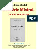 Albalat Mistral - Frédéric Mistral, sa vie, son oeuvre