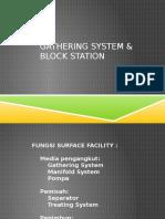 Gathering System & Block Station