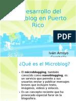 El Desarrollo del Microblog en Puerto Rico - Iván Arroyo