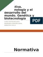 Establecimiento de Normativa. La Biotecnologia y El Desarrollo Del Mundo. Genetica y La Biotecnologia