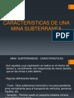 Caracteristicas Mina Subterranea -Clase 1