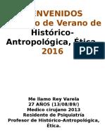 (1) Actividades de Histórico-Antropológica, Ética. VERANO 2016