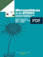 Micropoliticas de Los Grupos Para Una Ecologia de Las Practicas Colectivas
