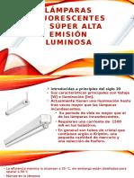 Lámparas Fluorescentes de Súper Alta Emisión Luminosa