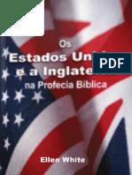 Os Estados Unidos e a Inglaterra Na Profecia Biblica Ellen White [Novo Edicao] A