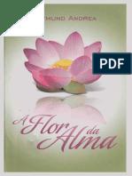 A Flor Da Alma, por Raymund Andrea (AMORC) (português)