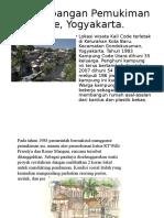 Perkembangan Pemukiman Kali Code, Yogyakarta.pptx