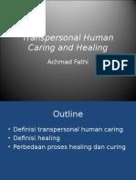 Transpersonal Human Caring and Healing