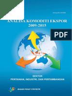 Analisa Komoditi Ekspor 2009 2015 Sektor Pertanian Industri Dan Pertambangan