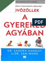 Sam Wang, Sandra Aamodt - Üdvözöllek a gyereked agyában-olvasOM.pdf
