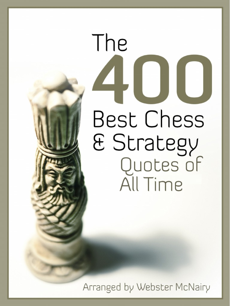The-400-BEST-Chess-Strategy-Quotes-of-All-Time.pdf | Chess ...