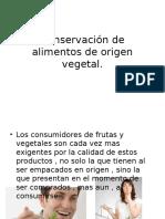 92659884-Conservacion-de-alimentos-de-origen-vegetal.pptx