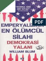 William Blum - Emperyalizmin en Ölümcül Silahı Demokrasi Yalanı