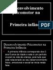 desenvolvimento psicomotor primeira inf.ppt