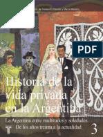 Fernando Devoto y Marta Madero - Historia de La Vida Privada en La Argentina III