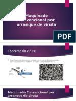 Maquinado Convencional Por Arranque de Viruta