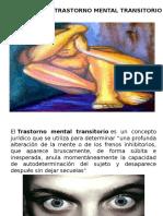 TRASTORNO MENTAL TRANSITORIO