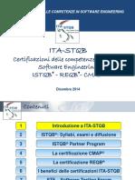Certificazione Delle Competenze in Software Engineering. Ita-stqb Certificazioni Delle Competenze in Ambito Software Engineering Istqb - Reqb - Cmap